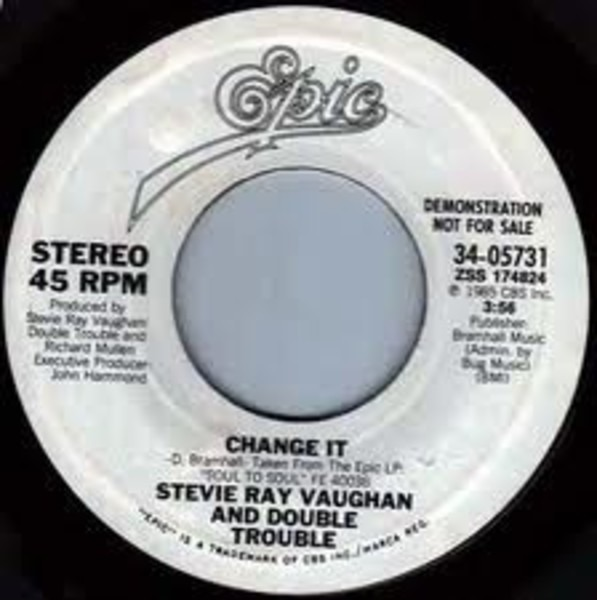 STEVIE RAY VAUGHAN & DOUBLE TROUBLE - Change It - 45T x 1