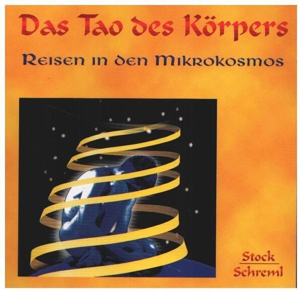 STOCK/SCHREML - Das Tao des Körpers - Reisen in den Mikrokosmos - CD
