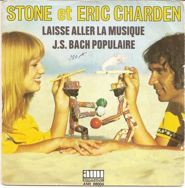 Stone Et Eric Charden Laisse Aller La Musique / J.S. Bach Populaire