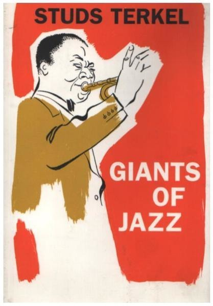 STUDS TERKEL - Giants of Jazz - Livre