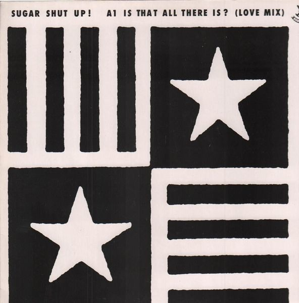 SUGAR SHUT UP! - Is That All There Is? - 12 inch x 1