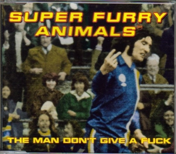 SUPER FURRY ANIMALS - The Man Don't Give A Fuck - CD single