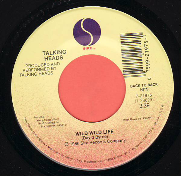 Talking Heads And She Was / Wild Wild Life