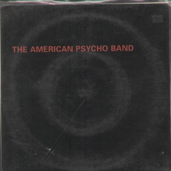 THE AMERICAN PSYCHO BAND - Soul on ice/1500 miles - 7inch x 1