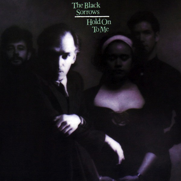 The Black Sorrows Hold On To Me