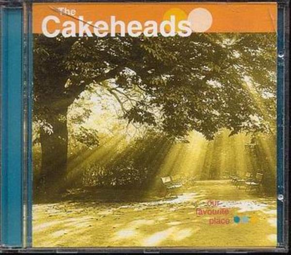CAKEHEADS - Our Favourite Place - CD