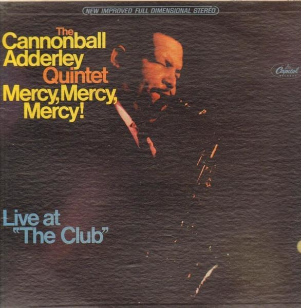 the cannonball adderley quintet mercy, mercy, mercy! - live at 'the club'
