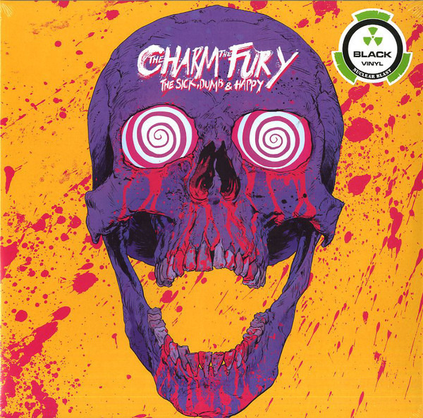 The Charm The Fury The Sick, Dumb & Happy