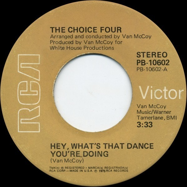 The Choice Four Hey, What's That Dance You're Doing