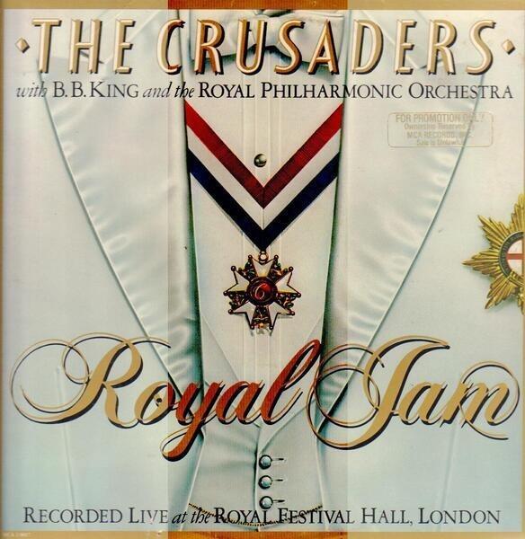the crusaders with b.b. king & the royal philharmo royal jam (gatefold)