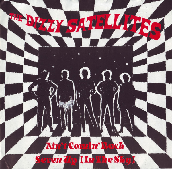 The Dizzy Satellites Ain't Comin' Back / Seven Up (In The Sky)