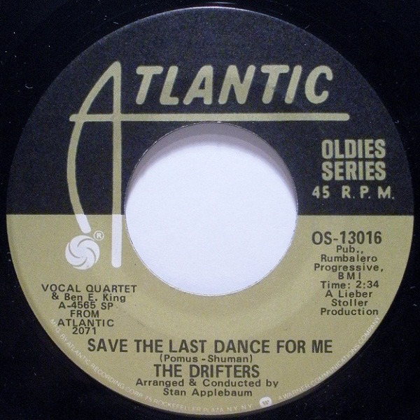 THE DRIFTERS - Save The Last Dance For Me / When My Little Girl Is Smiling - 45T x 1
