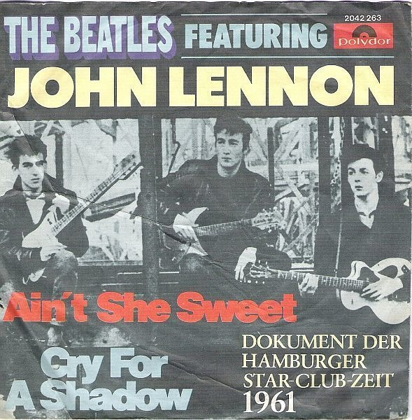 The Featuring John Lennon Beatles Ain't She Sweet / Cry For A Shadow