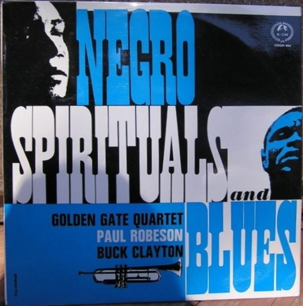 THE GOLDEN GATE QUARTET , PAUL ROBESON , BUCK CLAY - Negro Spirituals And Blues - 33T