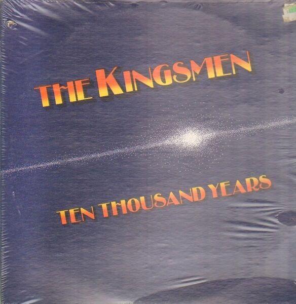 The Kingsmen Ten Thousand Years