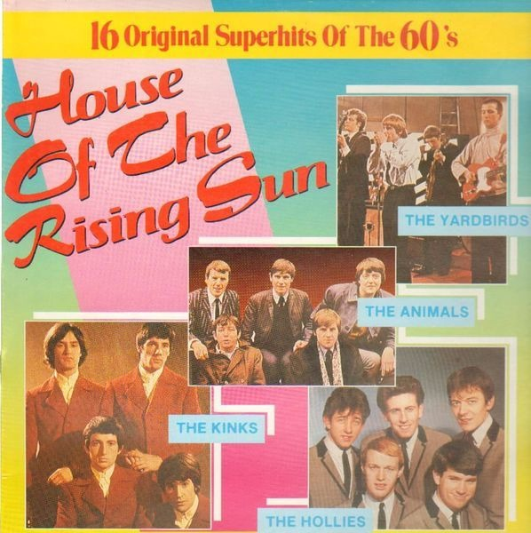 The Kinks, The Hollies, The Animals 16 Original Superhits Of The 60's - House Of The Rising Sun