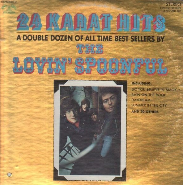 The Lovin' Spoonful 24 Karat Hits: A Double Dozen Of All Time Best Sellers By The Lovin' Spoonful