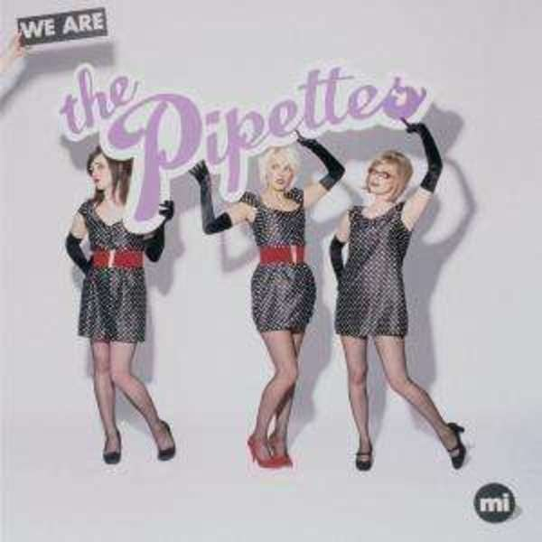 THE PIPETTES - We are the Pipettes - CD