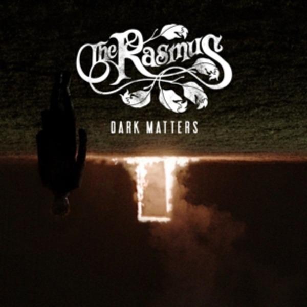 The Rasmus Dark Matters