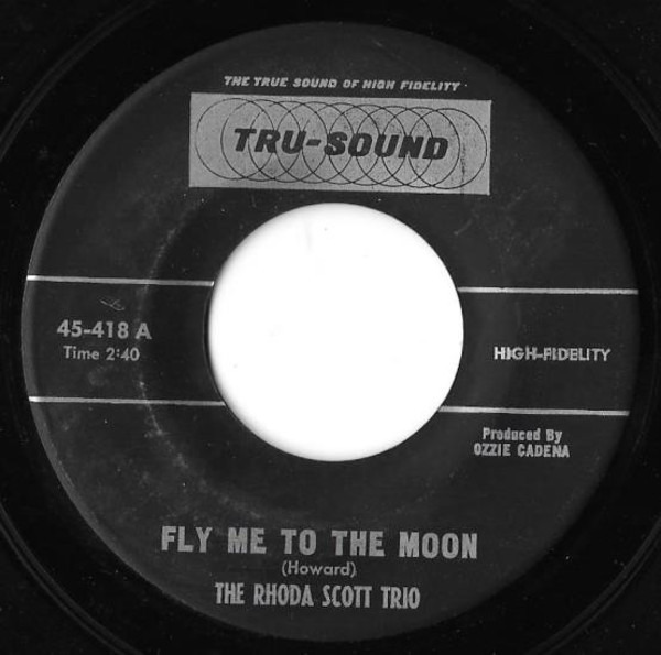 THE RHODA SCOTT TRIO - Fly Me To The Moon / In My Little Corner Of The World - 45T x 1