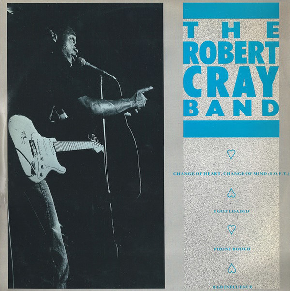 THE ROBERT CRAY BAND - Change Of Heart, Change Of Mind (S.O.F.T.) - 12 inch x 1