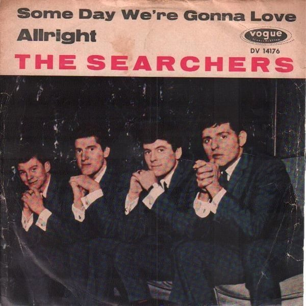 The Searchers Alright / Some Day We're Gonna Love Again (ORIGINAL 1ST GERMAN)