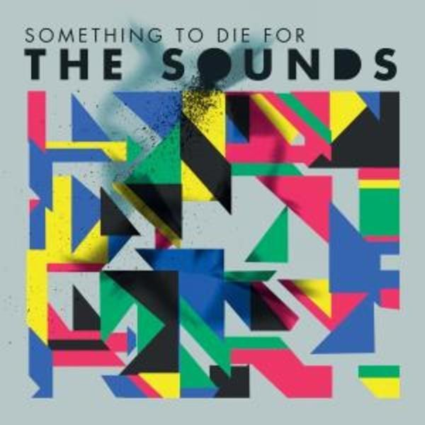 THE SOUNDS - Something To Die For - CD