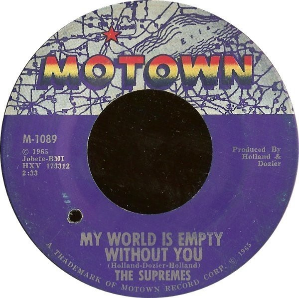 the supremes my world is empty without you / everything is good about you