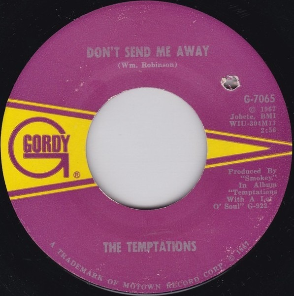 The Temptations (Loneliness Made Me Realize) It's You That I Need / Don't Send Me Away