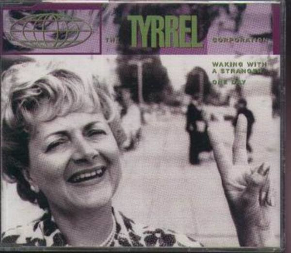 THE TYRREL CORPORATION - Walking With A Stranger - CD single