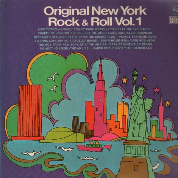 The Ad Libs, Dixie Cups, Jelly Beans,     Original New York Rock & Roll  Vol  1