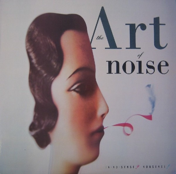 THE ART OF NOISE - In No Sense? Nonsense! (STILL SEALED) - 33T