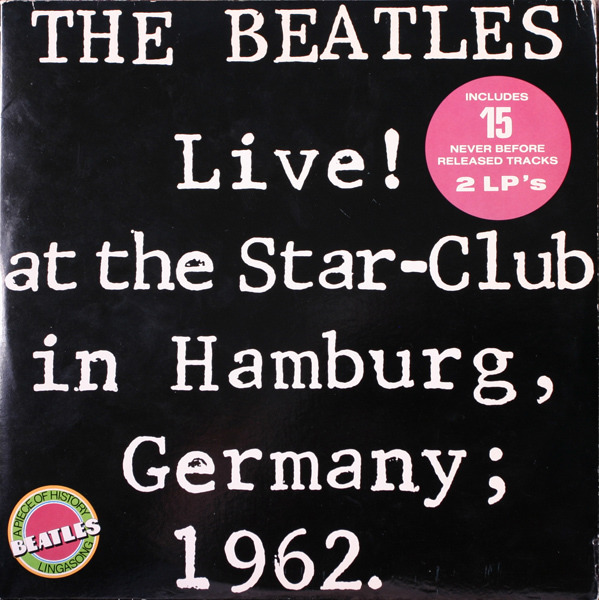 #<Artist:0x007efd44f1b678> - Live At The Star-Club In Hamburg Germany, 1962