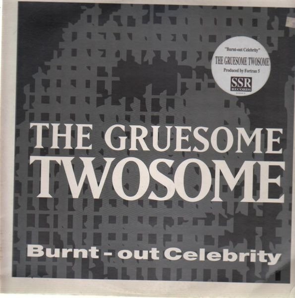 THE GRUESOME TWOSOME - Burnt-Out Celebrity - 12 inch x 1