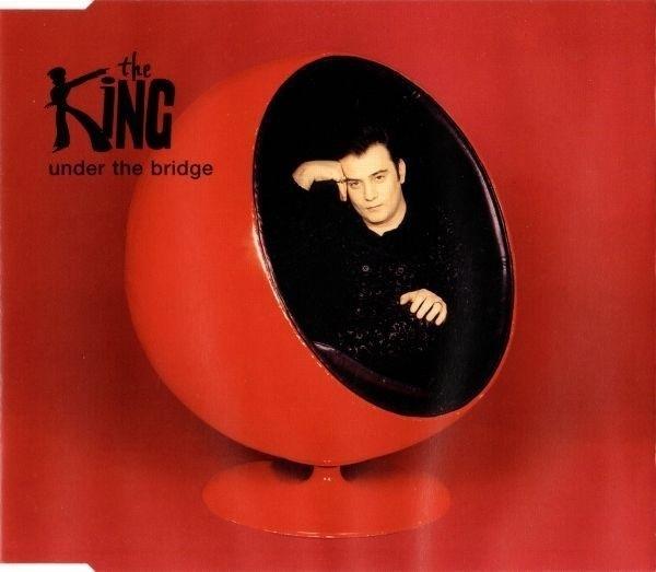 THE KING - Under The Bridge - MCD
