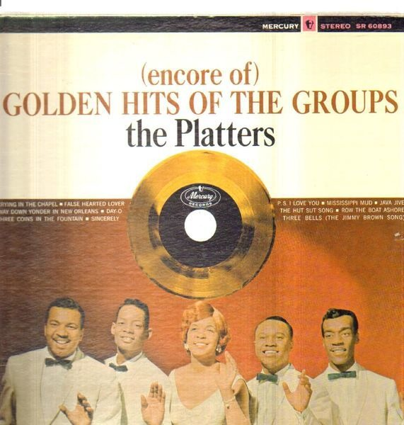 The Platters (Encore Of) Golden Hits Of The Groups
