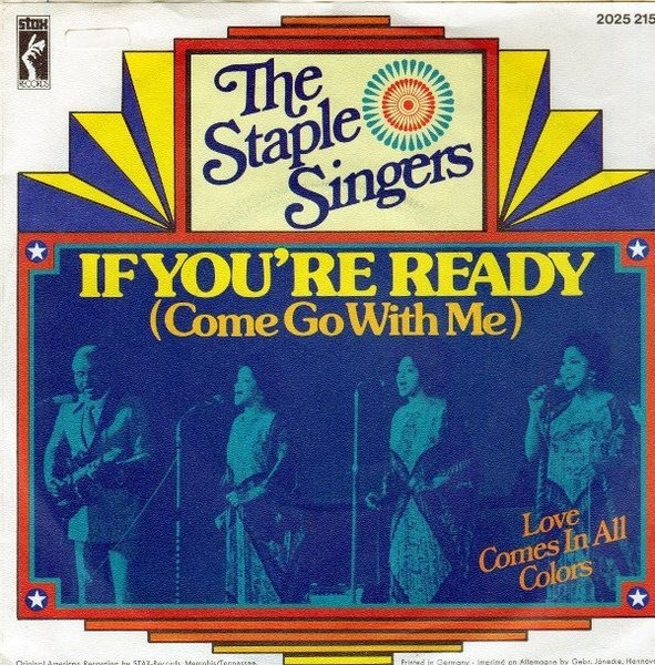 The Staple Singers If You're Ready (Come Go With Me) (ON STAX RECORDS!)