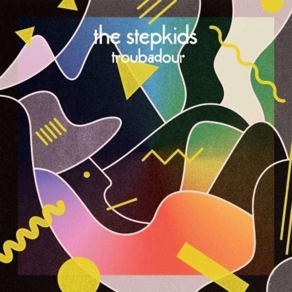 THE STEPKIDS - Troubadour - CD