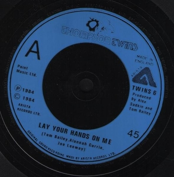 Thompson Twins Lay Your Hands On Me (BLUE INJECTION LABELS)
