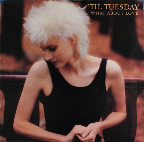 'TIL TUESDAY - What About Love - 45T x 1