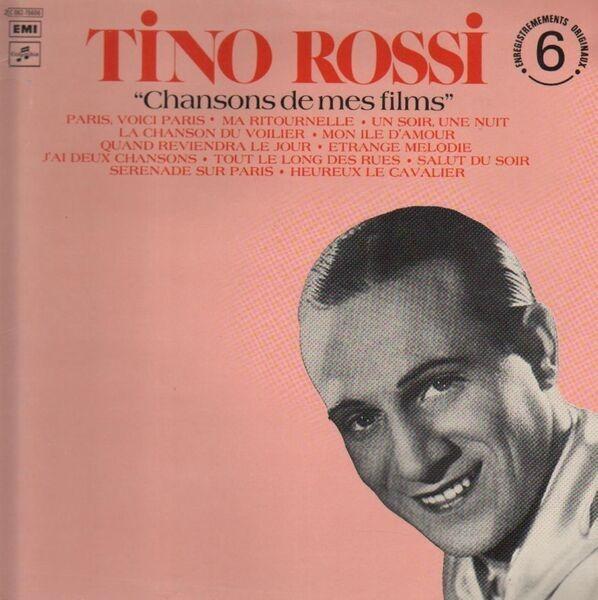 Tino Rossi Chansons De Mes Films (Enregistrements Originaux : Vol. 6)