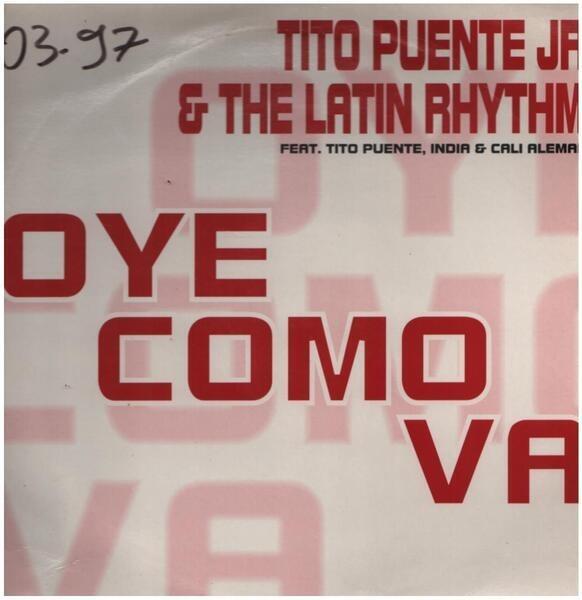 TITO PUENTE JR. & THE LATIN RHYTHM FEATURING TITO  - Oye Como Va - 12 inch x 1