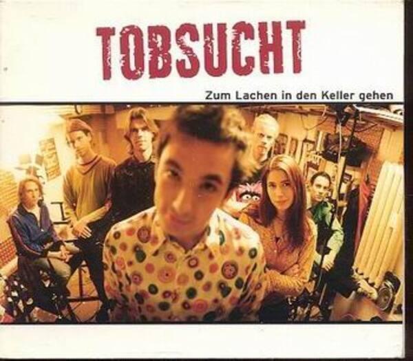 TOBSUCHT - Zum Lachen In Den Keller Gehen (Single) - CD single