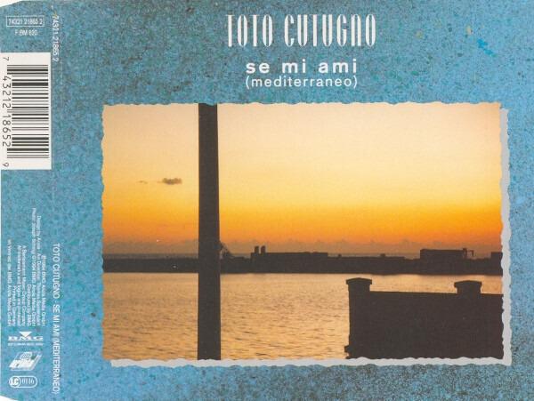 TOTO CUTUGNO - Se Mi Ami (Mediterraneo) - CD single
