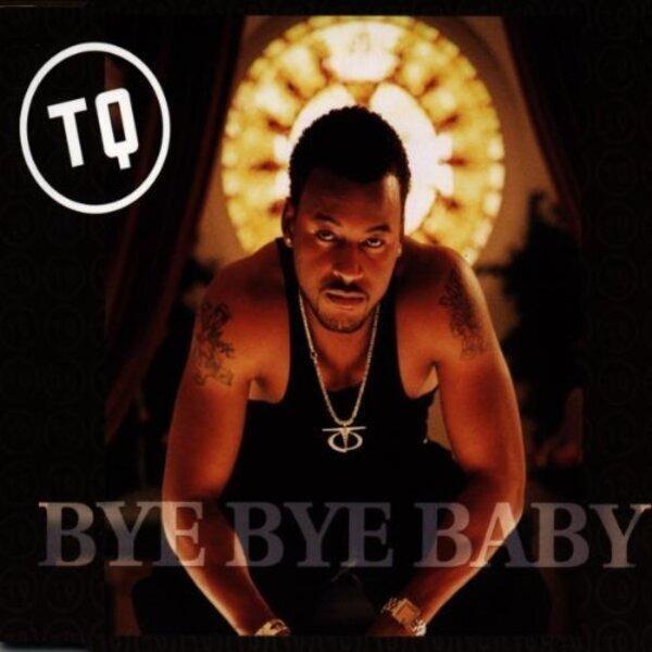 TQ - Bye Bye Baby - CD single