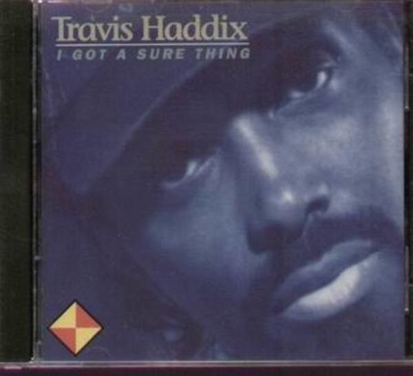 TRAVIS HADDIX - I Got a Sure Thing - CD
