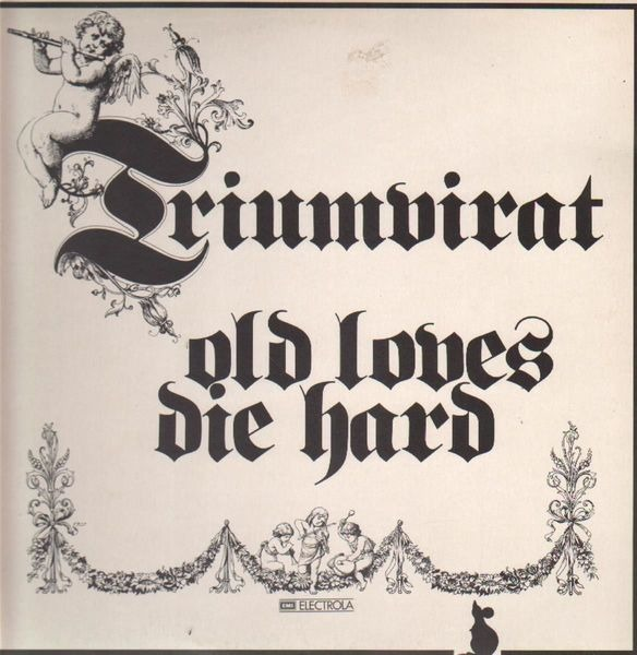triumvirat old loves die hard (hörzu)