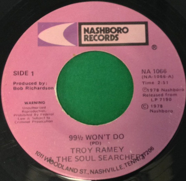 Troy Ramey & The Soul Searchers 99 1/2 Won't Do / A Charge To Keep