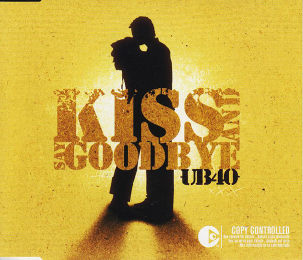 UB40 - Kiss And Say Goodbye - CD single