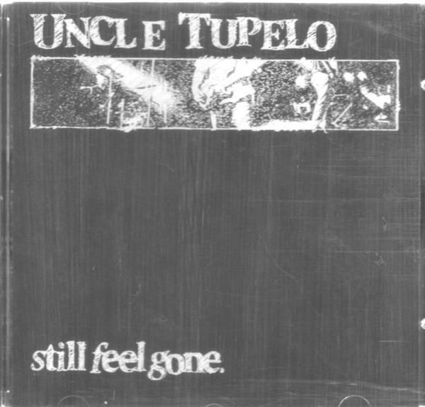 Uncle Tupelo ? - Still Feel Gone Record